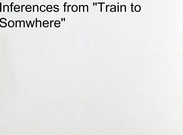 "Inferences from ""Train to Somewhere""'s thumbnail"